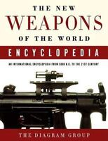 The New Weapons Of The World Encyclopedia: An International Encyclopedia From...