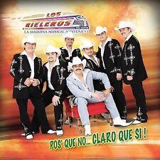 Pos' Que No...Claro Que Si by Los Rieleros del Norte (CD BRAND NEW