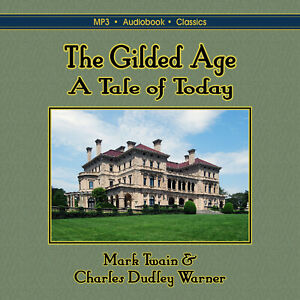The Gilded Age: A Tale of Today - Unabridged MP3 CD Audiobook in CD jacket