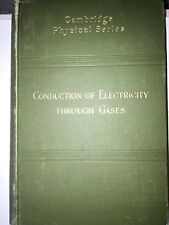CONDUCTION OF ELECTRICITY THROUGH GASES ....Thomson, J.J....1903   First edition