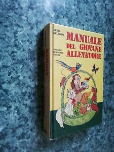 Manuale del giovane allevatore melegari Mondadori Editore seconda edizione 1974