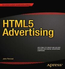 HTML5 Advertising by John Percival (2012, Paperback, New Edition)