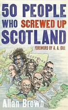 50 People Who Screwed Up Scotland-ExLibrary