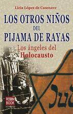 Los otros ninos del pijama de rayas: Los angeles del Holocausto (Spanish Edition