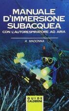 Manuale d'immersione subacquea con l'autorespiratore ad aria di . A . Madonna