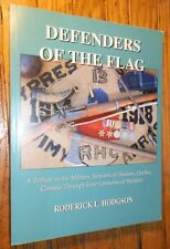 DEFENDERS OF THE FLAG Military Veterans Hudson Quebec Canada 4 Centuries 2004 BK
