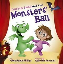 Tamara Small and the Monsters' Ball, Giles Paley-Phillips, New Book