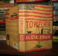 Erian, Alicia TOWELHEAD A Novel 1st Edition 1st Printing