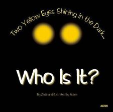 Who Is It?: Two Yellow Eyes Shining in the Dark