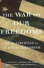 The War On Our Freedoms: Civil Liberties In An Age Of Terrorism by Richard C. Le