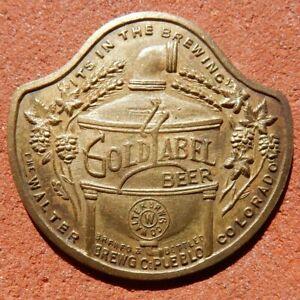 PUEBLO Colorado R9 TOKEN ⚜️ Walter Brewing Co. GOLD LABEL BEER