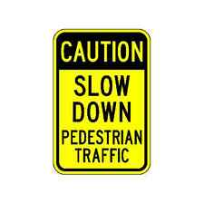 Caution Slow Down Pedestrian Traffic Sign - 12 x 18 Warning Sign - 3M