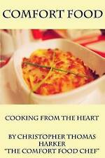 NEW Comfort Food: cooking from the heart by Mr Christopher Thomas Harker
