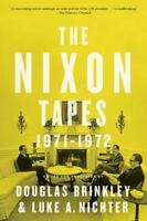 The Nixon Tapes : 1971-1972 by Luke Nichter and Douglas Brinkley (2015,...
