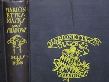 1928 ~ MARIONETTES - MASKS AND SHADOWS ~ MILLS & DUNN / Hardcover, illustrated