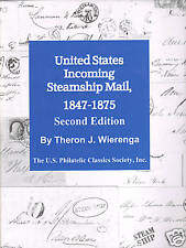 Us Incoming Steamship Mail 1847-75 by Theron J. Wierenga, 2nd edition, New.