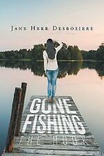 Gone Fishing by Jane Desrosiers (2016, Paperback)