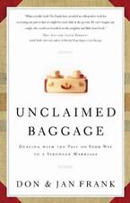 Unclaimed Baggage: Dealing With the Past on Your Way to a Stronger Marriage (Na