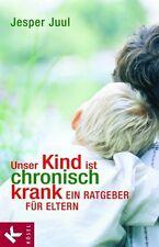 Unser Kind ist chronisch krank von Jesper Juul (2005, Taschenbuch)