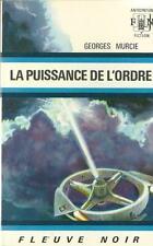 FLEUVE NOIR - ANTICIPATION N° 450 : LA PUISSANCE DE L'ORDRE - G. MURCIE - TTBE !