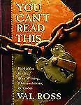 You Can't Read This : Forbidden Books, Lost Writing, Mistranslations, and Codes