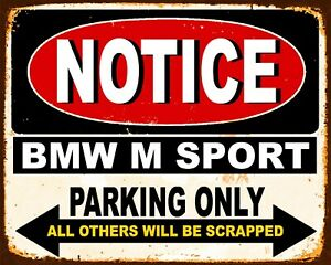 BMW M SPORT PARKING ONLY ALL OTHERS WILL BE SCRAPED METAL SIGN WALL PLAQUE N1165