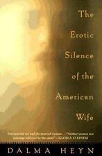 The Erotic Silence of the American Wife by Dalma Heyn (1997, Paperback, Reprint)