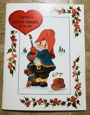 Santa's Paint Brush By Lou Ann Tole Painting Book. Unused and complete. Rare!
