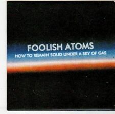 (EM764) Foolish Atoms, How To Remain Solid Under A Sky Of Gas - 2013 DJ CD