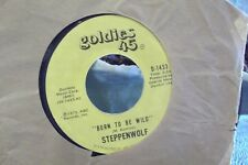 45z steppenwolf born to be wild/magic carpet ride on goldies  RECORDS