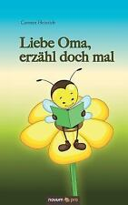Liebe Oma, Erzahl Doch Mal by Carmen Heinrich (2016, Paperback)