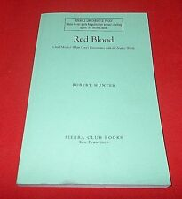 """Red Blood""  By Robert Hunter  *1999* (Advance Uncorrected Proof)  VG+++"