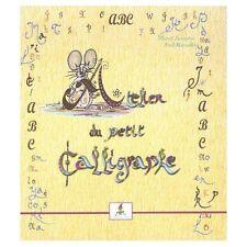 Atelier du petit calligraphe ; ABC du petit poète, Marcel Zaragoza, F. Marzullo