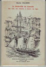 Revue de la Manche Fasc 69-70-71-72 LA HAUTE VILLE DE GRANVILLE par M  COLLIGNON