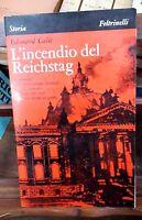 L'incendio del Reichstag - Calic, Edouard - Feltrinelli; 1970