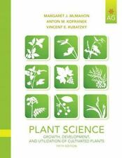 Plant Science : Growth, Development, and Utilization of Cultivated Plants by...