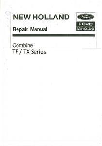 New Holland Combine TX30 TX32 TX34 TX36 TF42 TF44 TF46 Workshop Service Manual