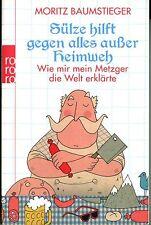 Moritz Baumstieger - Sülze hilft gegen alles außer Heimweh