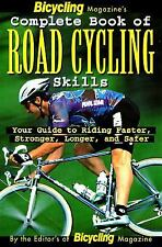 Bicycling Magazine's Complete Book of Road Cycling Skills: Your Guide -ExLibrary