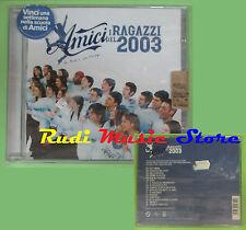 CD AMICI RAGAZZI 2003 compilation 2003 SIGILLATO ANDREA CONSUELO DANIELE (C17)