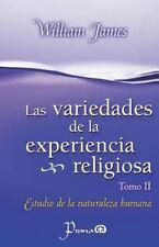 Variedades de la Experiencia Religiosa: Las Variedades de la Experiencia...