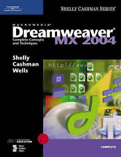 Dreamweaver Mx 2004: Complete Concepts and Techniques, Shelly, Gary B., Wells, D