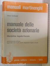 MANUALE DELLE SOCIETA AZIONARIE Disciplina legale fiscale Felice Martinelli 1985