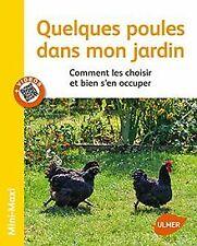 Quelques poules dans mon jardin : Comment les choisir et b...   Livre   état bon