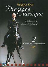 DVD Dressage Classique : Philippe Karl - Vol 2