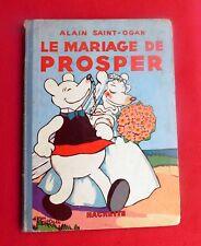 SAINT-OGAN. Le Mariage de Prosper. Hachette 1936. Edition originale. Bel état