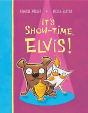 It's Show-Time, Elvis! By  Andrew Murray, Nicola Slater. 9781405053280