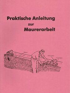 Haus bauen - Anleitung zur Maurerarbeit! Mörtel, Steine Maurer Lehrling Reprint