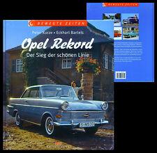 Opel Rekord - Der Sieg der schönen Linie. Buch von P. Kurze & E. Bartels