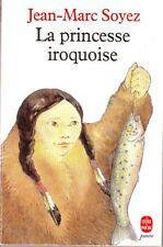 La Princesse Iroquoise * J M SOYEZ * Le Livre de poche * enfant jeunesse